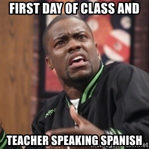 kevin hart bro - First day of class and Teacher speaking spanish