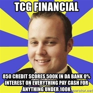 Smuggar - TCG FINANCIAL 850 CREDIT SCORES 500K IN DA BANK 0% INTEREST ON EVERYTHING PAY CASH FOR ANYTHING UNDER 100K