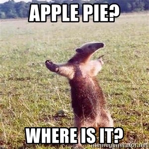Anteater - apple pie? where is it?