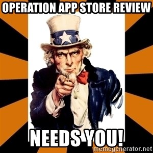 Uncle sam wants you! - Operation App Store Review Needs You!