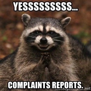 evil raccoon - yesssssssss... Complaints Reports.