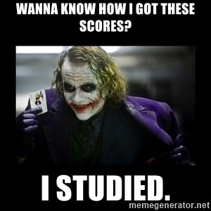 Kill Batman Joker - WANNA KNOW HOW I GOT THESE SCORES? I STUDIED.