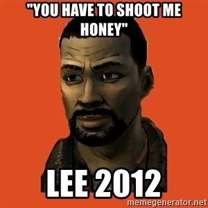 "Lee Everett - ""You have to shoot me honey"" Lee 2012"
