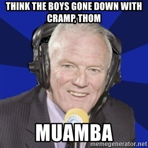 Optimistic Eddie Gray  - THINK THE BOYS GONE DOWN WITH CRAMP, THOM MUAMBA
