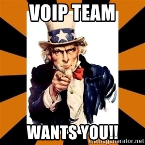 Uncle sam wants you! - VoIP team wants you!!