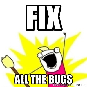 x all the y - Fix all the bugs