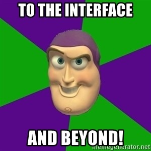 Buzz Lightyear - TO THE INTERFACE AND BEYOND!