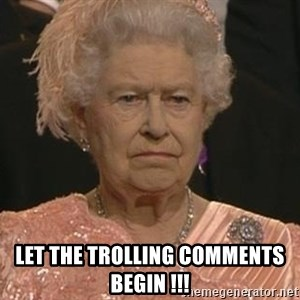 Queen Elizabeth Meme -  Let the Trolling comments begin !!!