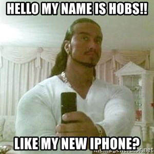 Guido Jesus - hello my name is Hobs!! like my new iphone?