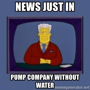 Kent_brockman - NEWS JUST IN PUMP COMPANY WITHOUT WATER
