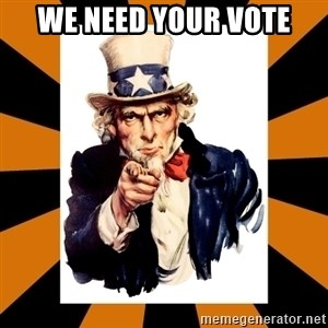 Uncle sam wants you! - we need your vote