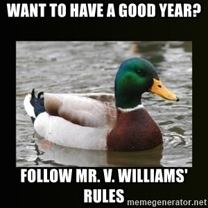 good advice duck - WANT TO HAVE A GOOD YEAR? FOLLOW MR. V. WILLIAMS' RULES