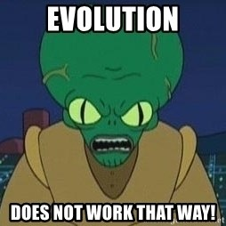 Morbo - evolution does not work that way!