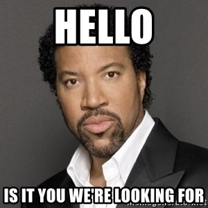 Lionel Richie - HELLO Is it you we're looking for