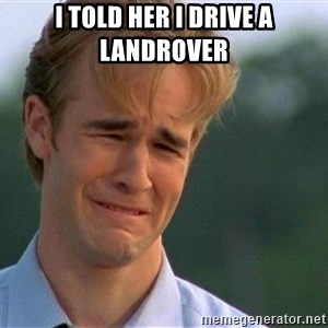 Crying Man - I TOLD HER I DRIVE A LANDROVER