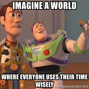 buzz light - imagine a world where everyone uses their time wisely