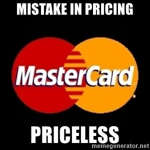 mastercard - Mistake in pricing Priceless
