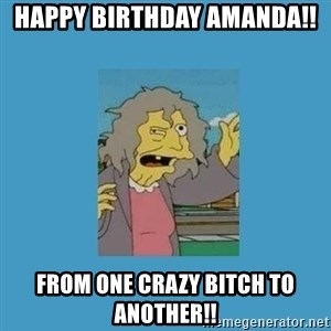 crazy cat lady simpsons - happy birthday Amanda!! from one crazy bitch to another!!
