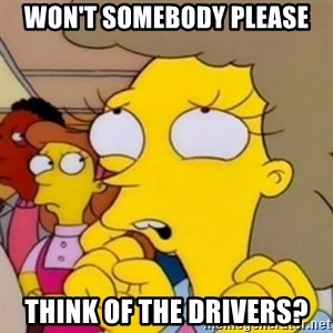 Helen Lovejoy - Won't somebody please think of the drivers?