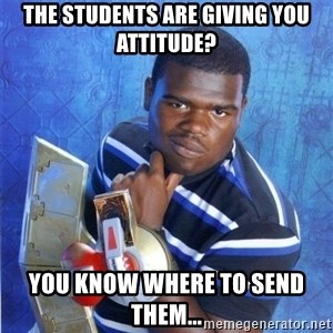 yugioh - The students are giving you attitude? You know where to send them...