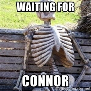 Waiting For Op - WAITING FOR CONNOR