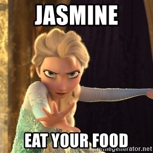 ElsaFrozen - JASMINE EAT YOUR FOOD