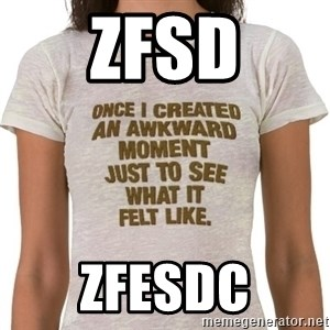 That Awkward Moment When - zfsd zfesdc