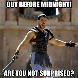 GLADIATOR - out before midnight! Are you not surprised?