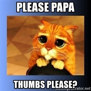 puss in boots eyes 2 - Please Papa Thumbs Please?