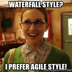 Sexually Oblivious Girl - Waterfall Style? I prefer Agile style!