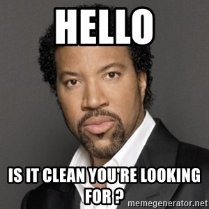 Lionel Richie - Hello Is it clean you're looking for ?
