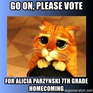 puss in boots eyes 2 - Go on, Please vote for Alicia Parzynski 7th Grade Homecoming