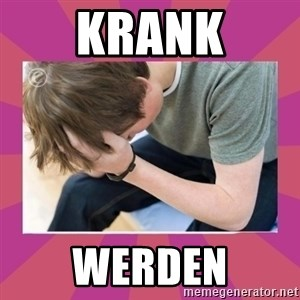 First World Gamer Problems - krank werden