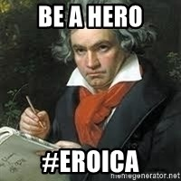 beethoven - BE A HERO #EROICA