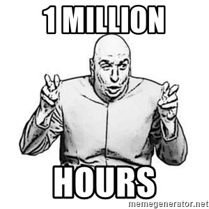 Sceptical Dr. Evil - 1 MILLION HOURS