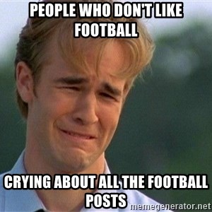 Crying Man - people who don't like football crying about all the football posts