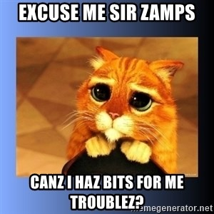 puss in boots eyes 2 - Excuse me Sir Zamps Canz I haz bits for me troublez?