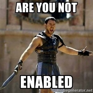 GLADIATOR - Are You not  enabled