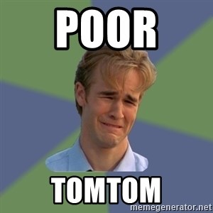 Sad Face Guy - poor  tomtom