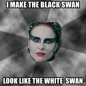 Black Swan Eyes - I make the black swan look like the white  swan