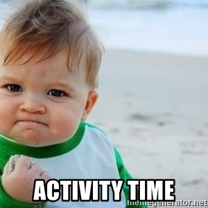 fist pump baby -  ACTIVITY TIME