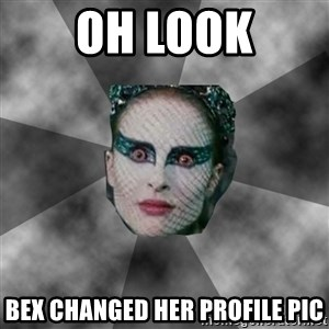Black Swan Eyes - Oh look Bex changed her profile pic