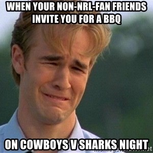 Crying Man - when your non-NRL-fan friends invite you for a bbq on cowboys v sharks night