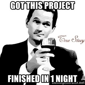True Story Barney Staison - got this project finished in 1 night