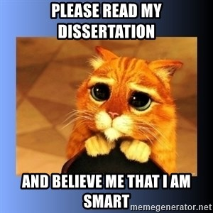 puss in boots eyes 2 - Please read my dissertation and believe me that I am smart