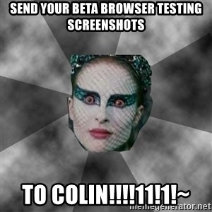 Black Swan Eyes - Send your beta browser testing screenshots to colin!!!!11!1!~