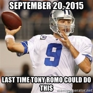 Tonyromo - september 20, 2015 last time tony romo could do this