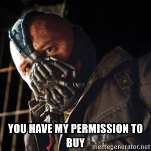 Only then you have my permission to die -  You have my permission to buy