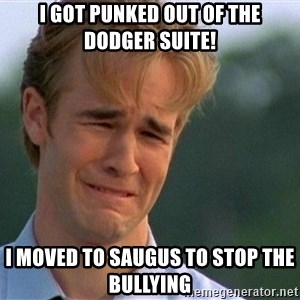 Crying Man - I got punked out of the  Dodger Suite! I moved to Saugus to stop the bullying