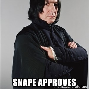 Snape -  SNAPE APPROVES